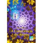 Consciência do Átomo (A) - Nova Edição
