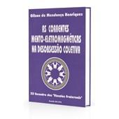 Correntes Mento-Eletromagnéticas na Desobsessão Coletiva (As)