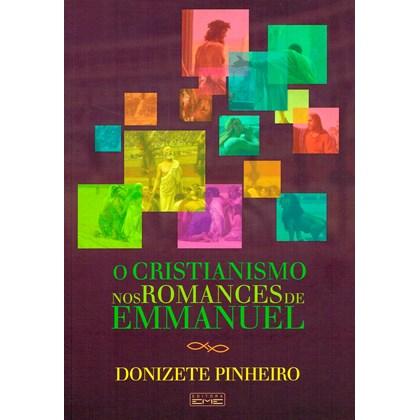 Cristianismo Nos Romances de Emmanuel (O) - Nova Edição
