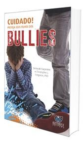 Cuidado! Proteja seus Filhos dos Bullies