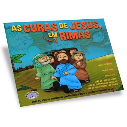 Curas de Jesus Em Rimas (as) - Volume 1