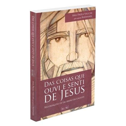 Das Coisas que Ouvi e Senti de Jesus