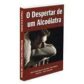 Despertar de um Alcoólatra (O)
