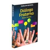 Diálogo Fraterno - Ética e Técnica