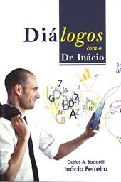 Diálogos com o Dr. Inácio