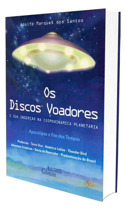 Discos Voadores e sua Inserção na Cosmodinâmica Planetária (Os)