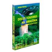 Discos Voadores na Amazônia