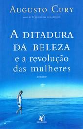 Ditadura da Beleza (A) e a Revolução das Mulheres