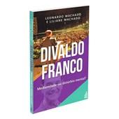 Divaldo Franco: Mediunidade ou Distúrbio Mental ?