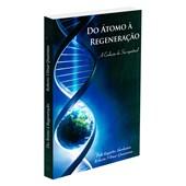 Do Átomo à Regeneração