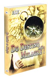 Do Destino ao Milagre !