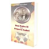 Dom Pedro II e a Princesa Isabel