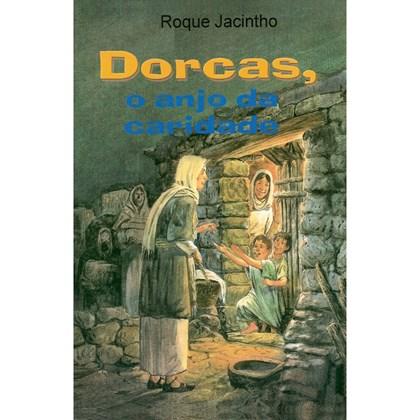 Dorcas, o Anjo da Caridade