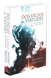 Dos Vícios às Virtudes - A Transformação da Humanidade