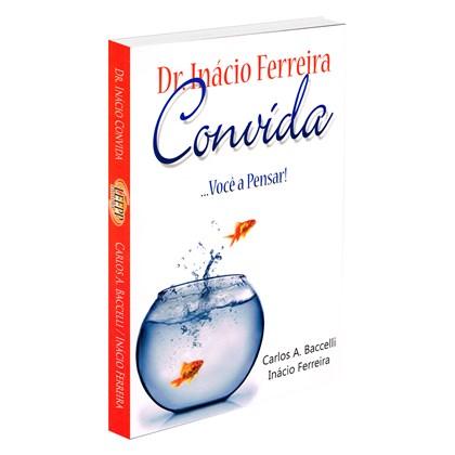 Dr. Inácio Ferreira convida...Você a pensar!