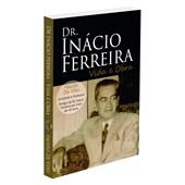 Dr. Inácio Ferreira - Vida e Obra