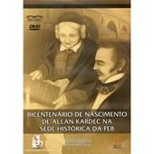 Dvd - Bicentenário de Nascim. de Allan Kardec na Sede Histórica da FEB - Duplo