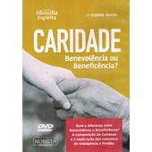 DVD - Caridade Benevolência ou Beneficência ?