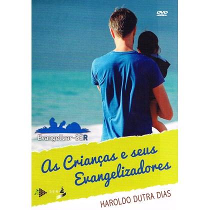 Dvd - Crianças e Seus Evangelizadores (As)