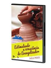 Dvd - Estimulando a Consciência do Evangelizador