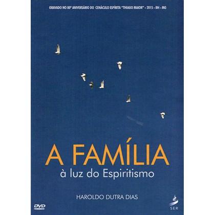 DVD - Família à Luz do Espiritismo