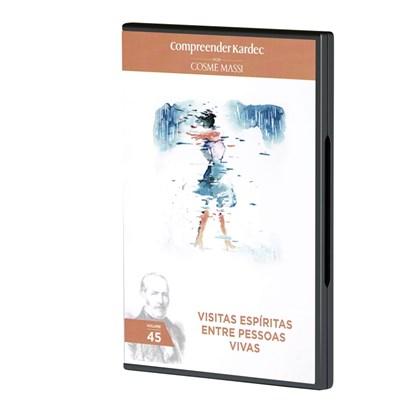 Dvd - Visitas Espíritas entre Pessoas Vivas - Vol. 45