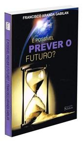 É Possível Prever o Futuro?