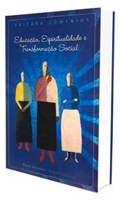Educação, Espiritualidade e Transformação Social