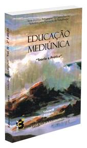 Educação Mediúnica - Teoria e Prática - Volume 2