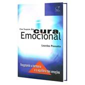 Em Busca da Cura Emocional - Resgatando a Harmonia e o Equilíbrio das Emoções