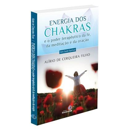 Energia dos Chakras e o Poder Terapêutico da Fé, da Meditação e da Oração