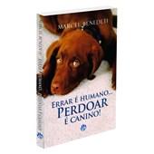 Errar e Humano... Perdoar é Canino!