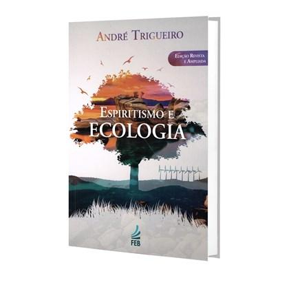 Espiritismo e Ecologia - Nova Edição