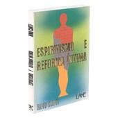 Espiritismo e Reforma Íntima