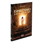 Espiritismo Jesus de Novo na Terra