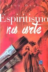 Espiritismo na Arte (O)