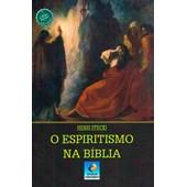 Espiritismo na Bíblia (O) - Nova Edição