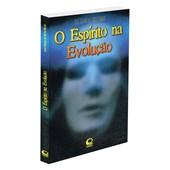 Espírito na Evolução (O)