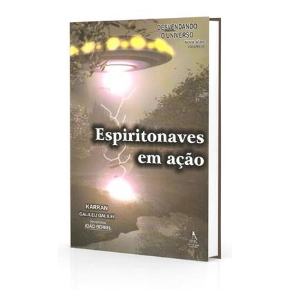 Espiritonaves em Ação - Desvendando o Universo Vol. 3
