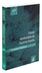 Estudo Aprofundado da Doutrina Espírita - Livro 1
