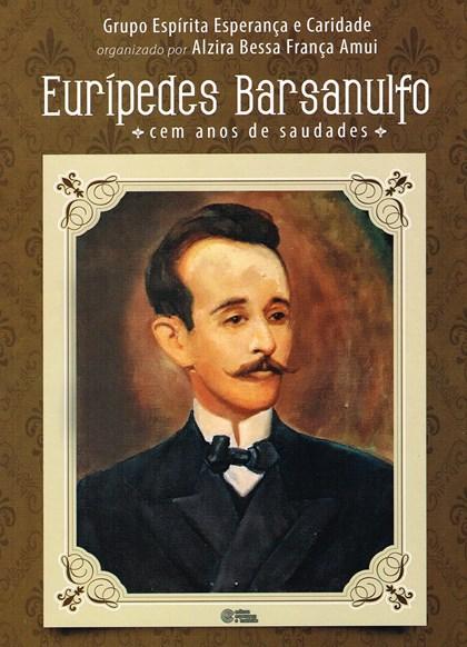 Eurípedes Barsanulfo - Cem Anos de Saudades