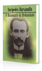 Eurípedes Barsanulfo o Missionário da Mediunidade