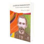 Eurípedes Barsanulfo um Educador de Vanguarda na Primeira Republica