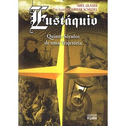 Eustáquio Quinze Séculos de uma Trajetoria
