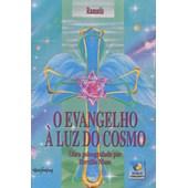 Evangelho a Luz do Cosmo (O)