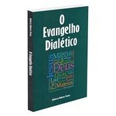 Evangelho Dialético (O)