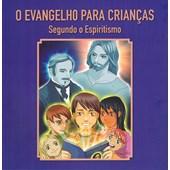 Evangelho para crianças segundo o Espiritismo (O)