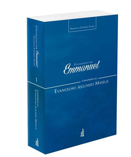 Evangelho por Emmanuel (O) - Comentários ao Evangelho Segundo Mateus
