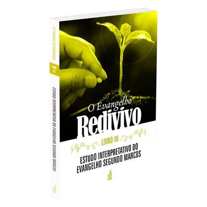 Evangelho Redivivo - Livro III