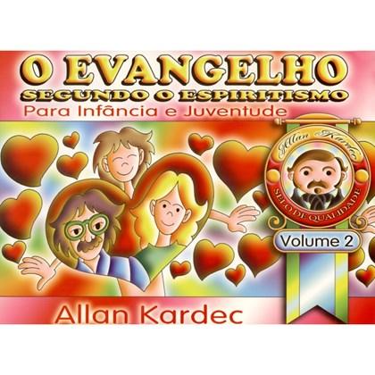 Evangelho Segundo o Espiritismo para a Infância e Juventude (O) - Vol. II